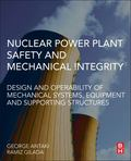 Nuclear Power Plant Safety and Mechanical Integrity : Design and Operability of Mechanical S...