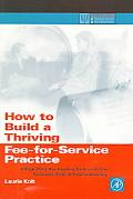 How to Build a Thriving Fee-For-Service Practice Integrating the Healing Side With the Busin...