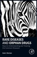 Rare Diseases and Orphan Drugs : Keys to Understanding and Treating the Common Diseases