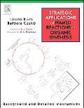 Strategic Applications Of Named Reactions In Organic Synthesis Background And Detailed Mecha...