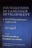 Foundations of Language Development: v. 2: Multidisciplinary Approach