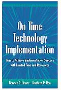 On Time Technology Implementation How to Achieve Implementation Success With Limited Time an...