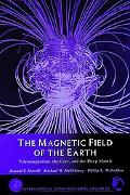 Magnetic Field of the Earth Paleomagnetism, the Core, and the Deep Mantle