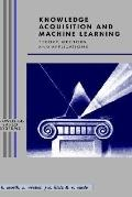 Knowledge Acquisition and Machine Learning Theory, Methods, and Applications