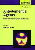 Anti-Dementia Agents Research and Prospects for Therapy