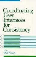 Coordinating User Interfaces for Consistency - Jakob Nielsen - Hardcover