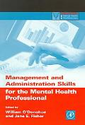 Management and Administration Skills for the Mental Health Professional