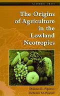 Origins of Agriculture in the Lowland Neotropics