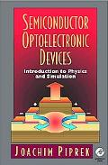 Semiconductor Optoelectronic Devices Introduction to Physics and Simulation