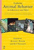 Exploring Animal Behavior in Laboratory and Field An Hypothesis-Testing Approach to the Deve...
