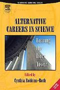 Alternative Careers in Science Leaving the Ivory Tower
