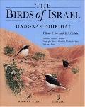 Birds of Israel A Complete Avifauna and Bird Atlas of Israel