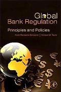 Global Bank Regulation: Principles and Policies