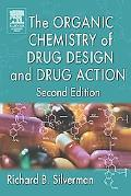 The Organic Chemistry of Drug Design and Drug Action, Second Edition