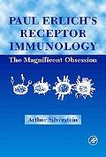 Paul Erlich's Receptor Immunology The Magnificent Obsession
