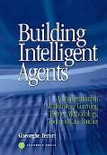 Building Intelligent Agents An Apprenticeship Multistrategy Learning Theory, Methodology, To...
