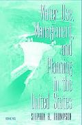 Water Use, Management and Planning in the United States