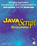 Javascript: Bringing Application Development and Customization to Intranets and the Internet...