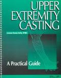 Upper Extremity Casting A Practical Guide