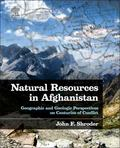 Natural Resources in Afghanistan : Geographic and Geologic Perspectives on Centuries of Conf...