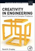 Creativity in Engineering : Novel Solutions to Complex Problems