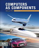 Computers as Components, Fourth Edition: Principles of Embedded Computing System Design (The...