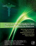 Practical Predictive Analytics and Decisioning Systems for Medicine: Informatics Accuracy an...