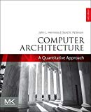 Computer Architecture: A Quantitative Approach (The Morgan Kaufmann Series in Computer Archi...