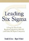 Leading Six Sigma A Step by Step Guide Based on Experience With Ge and Other Six Sigma Compa...