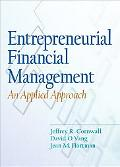 Entrepreneurial Financial Management An Applied Approach