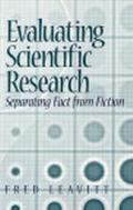 Evaluating Scientific Research Separating Fact from Fiction