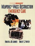 Weapons of Mass Destruction Emergency Care