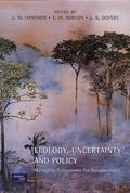 Ecology, Uncertainty and Policy Managing Ecosystems for Sustainability