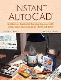 Instant Autocad Architectural Residential Drawing Using Autocad 2000 and 2000I, and Autocad ...
