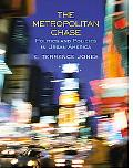 Metropolitan Chase Politics and Policies in Urban America