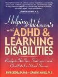 Helping Adolescents With Adhd & Learning Disabilities Ready-To-Use Tips, Techniques, and Che...