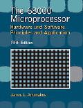 68000 Microprocessor Hardware and Software Principles and Applications