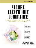 Secure Electronic Commerce Building the Infrastructure for Digital Signatures and Encryption