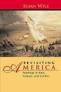 Revisiting America Readings in Race, Culture, and Conflict