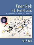 Concert Music of the Twentieth Century Its Personalities, Institutions, and Techniques