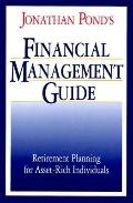 Jonathan Pond's Financial Management Guide; Retirement Planning for Asset-Rich Individuals