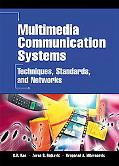 Multimedia Communication Systems Techniques, Standards, and Networks