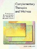 Complementary Therapies and Wellness Practice Essentials for Holistic Health Care