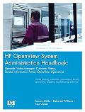 HP Openview System Administration Handbook Network Node Manager, Customer Views, and Service...