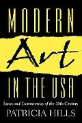 Modern Art in the USA Issues and Controversies of the 20th Century