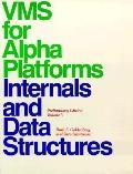 Vms for Alpha Platforms: Internals and Data Structures Preliminary Edition: Vol 3