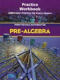 Pre-Algebra. Practice Workbook (Prentice Hall Mathematics)