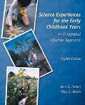 Science Experiences for the Early Childhood Years An Integrative Affective Approach