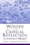 Wonder and Critical Reflection An Invitation to Philosophy