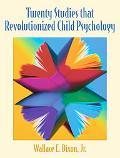 Twenty Studies That Revolutionized Child Psychology